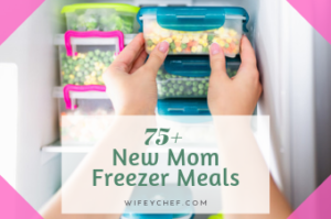 New Mom Freezer Meals Feature